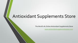 Antioxidant Supplements Store