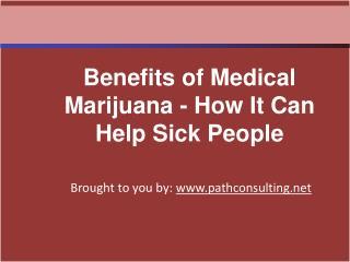 Benefits of Medical Marijuana - How It Can Help Sick People