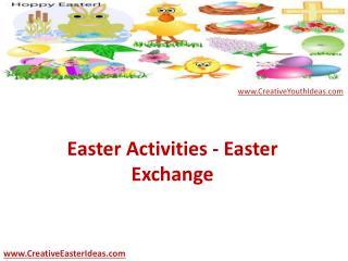 Easter Activities - Easter Exchange