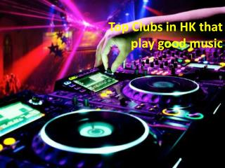 Experience the best of Clubbing in HongKong