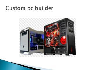 Custom pc builder