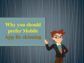 Why you should prefer mobile app reskinning