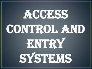 Access Control and Entry Systems