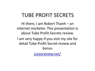 tube profit secrets review 2015 - what you should know?
