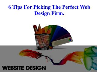 6 tips for picking the perfect web design firm