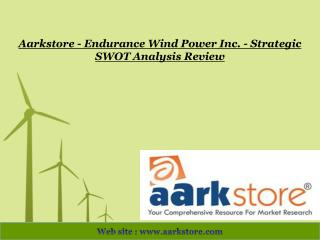 Aarkstore - Endurance Wind Power Inc. - Strategic SWOT Analy