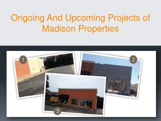 Ongoing and upcoming projects of Madison Properties