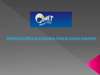 Diamond Cutting and Dressing Tools in various Industries