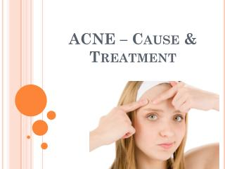 Acne - Cause and Treatment