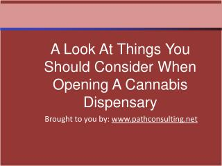 A Look At Things You Should Consider When Opening A Cannabis