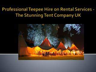 Professional Teepee Hire on Rental Services