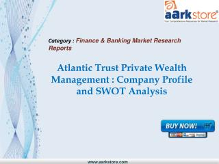 Aarkstore.com - Atlantic Trust Private Wealth Management