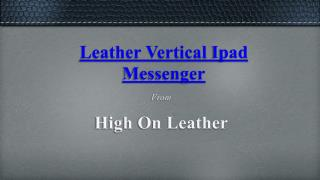 Handmade Leather Vertical Bag - High On Leather