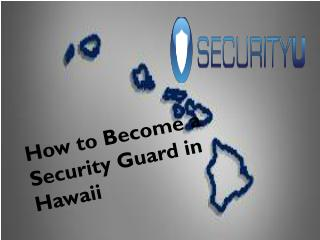 How to Become a Security Guard in Hawaii