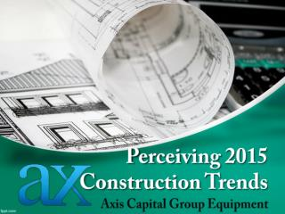 Perceiving 2015 Construction Trends