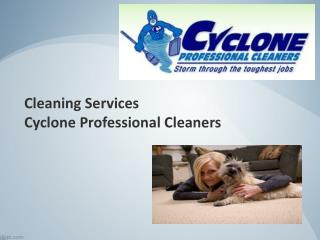 Cleaning Services by Cyclone Professional Cleaners