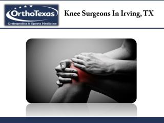 Knee Surgeons In Irving, TX