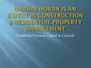 Darwin Horan is an expert in construction