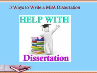 5 Ways to Write a MBA Dissertation