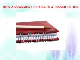 MBA Assignment Projects & Dissertation