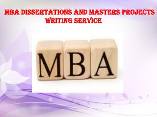 MBA dissertations and Masters Projects writing service