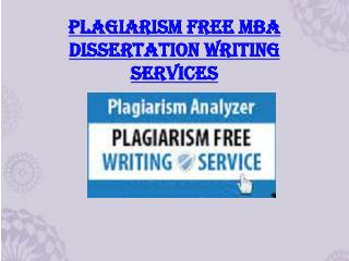 Plagiarism free MBA dissertation writing services