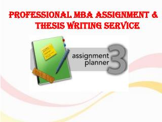 Professional MBA Assignment & Thesis Writing Service