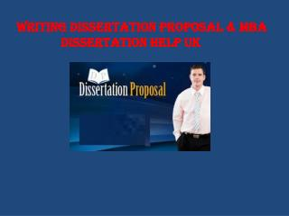 Writing Dissertation Proposal MBA Dissertation Help UK