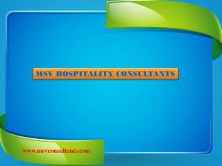 Hotel Consultants,ResortConsultants,RestaurantConsultants