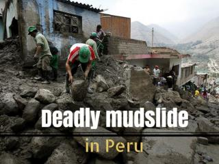 Deadly mudslide in Peru