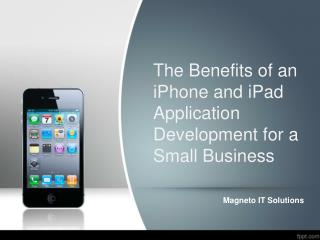 The Benefits of an iPhone and iPad Application Development f