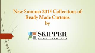 New Summer 2015 Collections of Ready Made Curtains by Skippe
