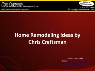 Home Remodeling Ideas by Chris Craftsman