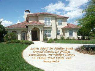 Learn about Dr Phillips Bank Owned Homes, Dr Phillips Forecl