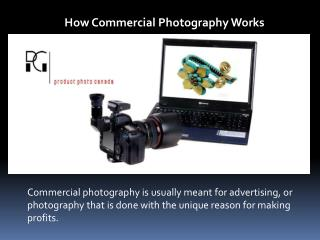 How Commmercial Photography works?