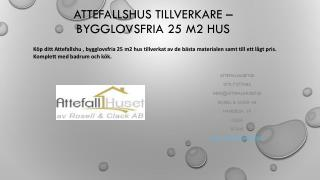 Attefallshus tillverkare – Bygglovsfria 25 m2 hus