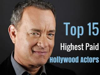 Top 15 Highest Paid Hollywood Actors