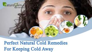 Perfect Natural Cold Remedies For Keeping Cold Away Effectiv
