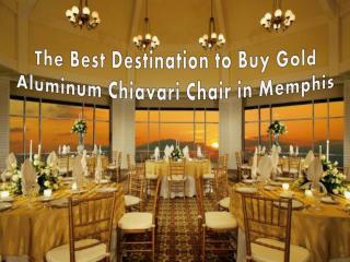 The Best Destination to Buy Gold Aluminum Chiavari Chair in