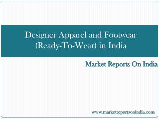 Designer Apparel and Footwear (Ready-To-Wear) in India