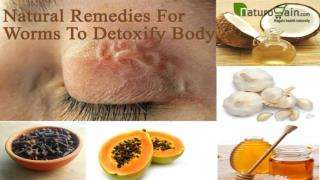 Natural Remedies For Worms To Detoxify Body And Make Clean