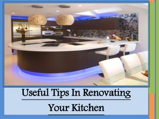 Useful Tips In Renovating Your Kitchen