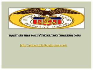 Traditions That Follow the Military Challenge Coins