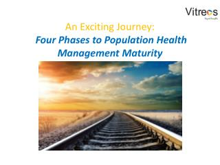 An Exciting Journey: Four Phases to PHM Maturity