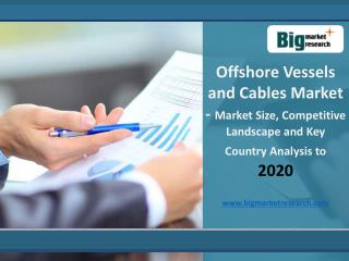 Offshore Vessels and Cables Market Forecast to 2020
