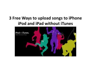 3 Free Ways to upload songs to iPhone iPod and iPad without