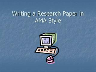 Writing a Research Paper in AMA Style