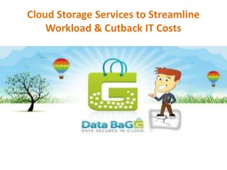 Cloud Storage Services to Streamline Workload