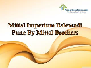 Mittal Imperium Balewadi Pune By Mittal Brothers