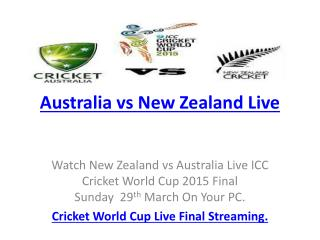 Watch New Zealand vs Australia Live CWC 2015 Live Final.